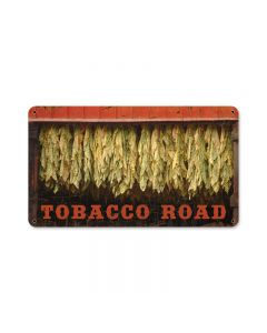 Tobacco Road, Home and Garden, Metal Sign, 14 X 8 Inches