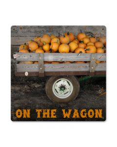 On The Wagon, Home and Garden, Metal Sign, 12 X 12 Inches