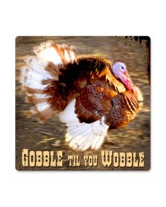 Gobble Turkey, Home and Garden, Metal Sign, 12 X 12 Inches