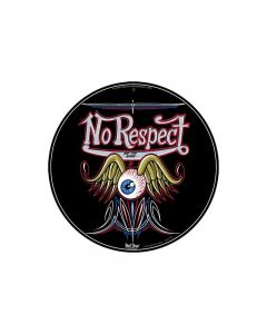 No Respect, Automotive, Round Metal Sign, 14 X 14 Inches