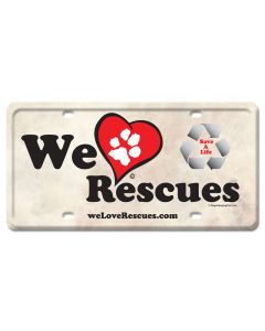 We Love Rescues License Plate, Anilmals, LICENSE PLATE, 12 X 6 Inches