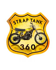 Strap Tank 360, Motorcycle, Shield Metal Sign, 15 X 15 Inches