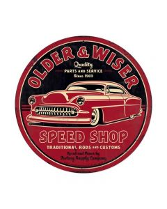 Older and Wiser Speed Shop 14ƒ?, Automotive, Round Metal Sign, 14 X 14 Inches