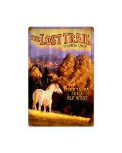 Lost Trail, Home and Garden, Vintage Metal Sign, 16 X 24 Inches