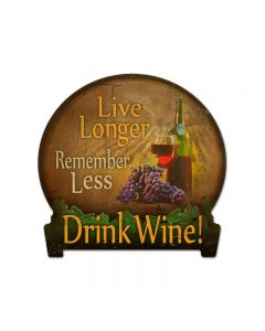 Drink Wine, Food and Drink, Round Banner Metal Sign, 16 X 15 Inches