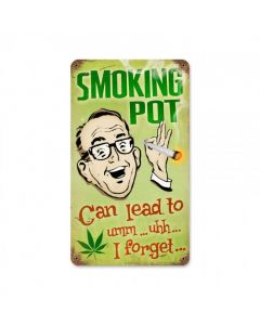 "Smoking Pot Can Lead to, Marijuana, Cannabis, Metal Sign, 8"" X 14"""