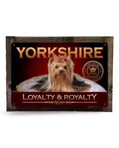 "Yorkshire Terrier Loyalty & Royalty Yorkie Metal Sign 18"" x 12"""
