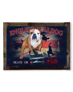"English Bulldog Skate or Bite Dog Metal Sign 24""x16"""