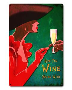 Love The Wine You're With Vintage Sign, Bar and Alcohol , Metal Sign, Wall Art, 12 X 18 Inches