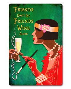 Friends Don't Let Friends Wine Alone Vintage Sign, Bar and Alcohol , Metal Sign, Wall Art, 12 X 18 Inches