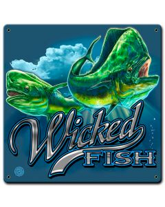 Mahi Mahi Wicked Fishing Vintage Sign, Barn and Country, Metal Sign, Wall Art, 12 X 12 Inches