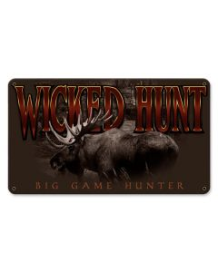 WICKED HUNT MOOSE Vintage Sign, Barn and Country, Metal Sign, Wall Art, 14 X 8 Inches