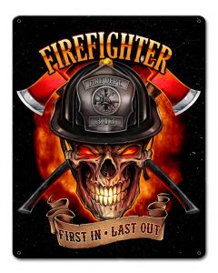 Fire Fighter Skull First In Last Out Vintage Sign, Roadside Attractions, Metal Sign, Wall Art, 12 X 15 Inches