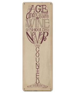 Age And Glasses Of Wine Vintage Sign, Bar and Alcohol , Metal Sign, Wall Art, 8 X 24 Inches