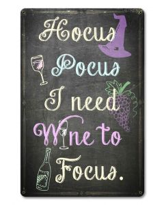 Hocus Pocus I Need Wine Vintage Sign, Bar and Alcohol , Metal Sign, Wall Art, 12 X 18 Inches