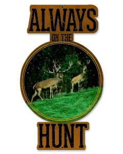 Always On The Hunt Vintage Sign, Barn and Country, Metal Sign, Wall Art, 12 X 22 Inches