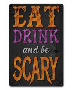 Eat Drink Be Scary Halloween, Halloween, Metal Sign, Wall Art, 12 X 18 Inches