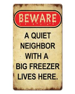 Beware Neighbor With Freezer, Halloween, Metal Sign, Wall Art, 8 X 14 Inches