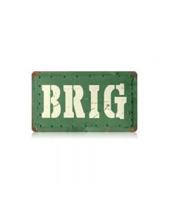 Brig Vintage Sign, Military, Metal Sign, Wall Art, 14 X 8 Inches
