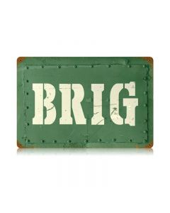 Brig Vintage Sign, Military, Metal Sign, Wall Art, 18 X 12 Inches