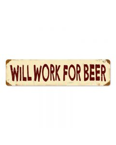 Work For Beer Vintage Sign, Man Cave, Metal Sign, Wall Art, 5 X 20 Inches