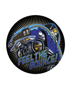 Feel The Bounce, Automotive, Round Metal Sign, 14 X 14 Inches