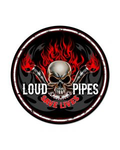Loud Pipes, Motorcycle, Round Metal Sign, 14 X 14 Inches