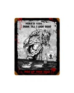 Zombie Drink Till I Look Good Sign, Humor, Vintage Metal Sign, 12 X 15 Inches