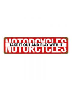 Motorcycles Take It Out, Motorcycle, Metal Sign, 20 X 5 Inches