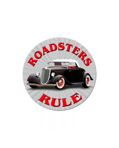 Roadsters Rule, Automotive, Round Metal Sign, 14 X 14 Inches