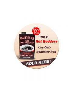 Roadster Rub, Automotive, Round Metal Sign, 14 X 14 Inches