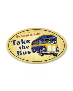 Take the Bus, Automotive, Oval Metal Sign, 14 X 24 Inches