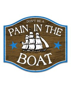 Pain in the Boat, Bar and Alcohol, Custom Metal Shape, 18 X 18 Inches