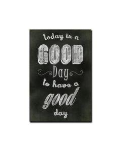 Good Day, Humor, Custom Metal Shape, 16 X 24 Inches