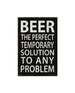 Beer, The Perfect Solution, Food and Drink, Custom Metal Shape, 16 X 24 Inches