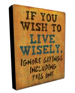 Live Wisely, Metal Wall Art, BOXED SIGN , 12 X 16 Inches