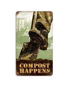 Compost Happens, Home and Garden, Vintage Metal Sign, 8 X 14 Inches