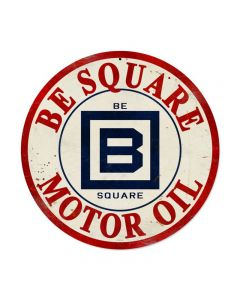 Be Square Gasoline, Automotive, Round Metal Sign, 14 X 14 Inches