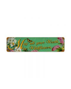 Weeds Wildflowers, Home and Garden, Vintage Metal Sign, 20 X 5 Inches