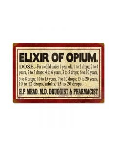 Elixer of Opium, Home and Garden, Vintage Metal Sign, 18 X 12 Inches