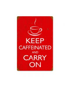 Keep Caffeinated, Humor, Vintage Metal Sign, 12 X 18 Inches