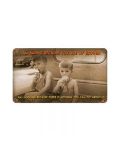 Smiling My Brother, Humor, Vintage Metal Sign, 14 X 8 Inches
