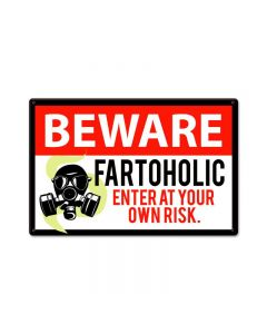 Beware Fartoholic, Humor, Metal Sign, 18 X 12 Inches