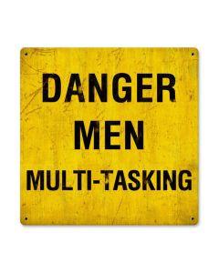 Danger Men Multitasking, Humor, Metal Sign, 12 X 12 Inches