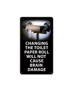 Changing The Toilet Roll, Humor, Metal Sign, 8 X 14 Inches