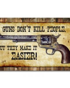 Guns Don't Kill, Home and Garden, Metal Sign, 14 X 8 Inches