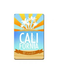 California Life Is Perfect, Travel, Metal Sign, 12 X 18 Inches