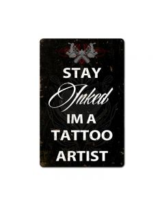 Stay InkedStay Inked, Humor, Metal Sign, 12 X 18 Inches