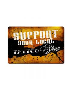Support your local Tattoo shop 18x12, Humor, Metal Signs, 18 X 12 Inches