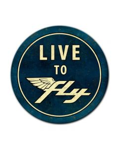 Live To Fly, , Round Metal Sign, 14 X 14 Inches